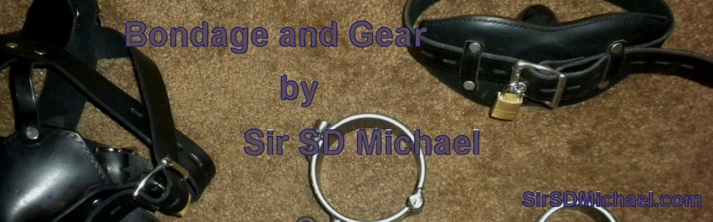 Bondage and Gear by Sir SD Michael